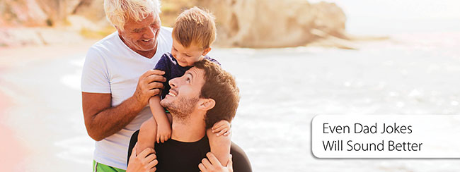 Even dad jokes will sound better