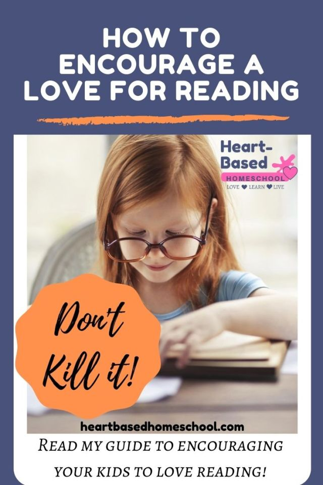 How to Encourage a Love for Reading, heartbasedhomeschool.com