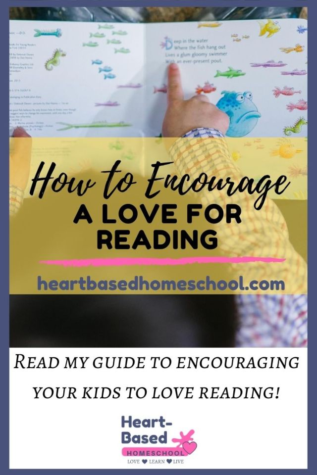 How to Encourage a Love for Reading.  Read my free guide!  heartbasedhomeschool.com