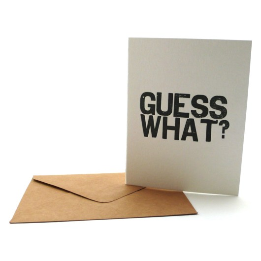 Guess What? Wood Type Greeting Card