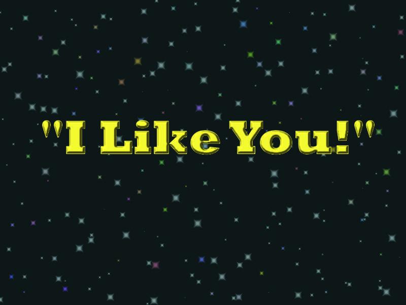 "A black, starry sky emblazoned with the words, ""I Like You!"""
