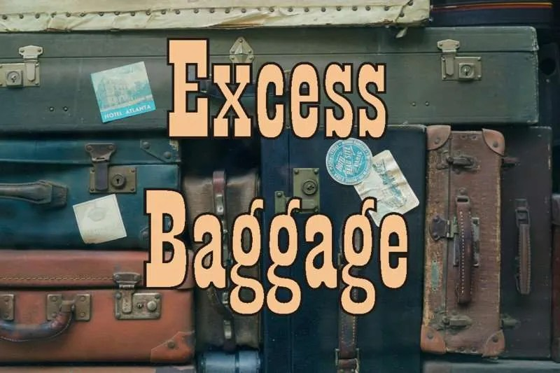 Piled suitcases with the title Excess Baggage.