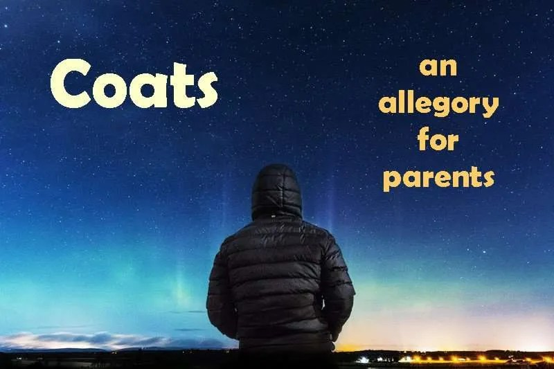 The back of a person in a black, down coat with the title Coats: an allegory for parents