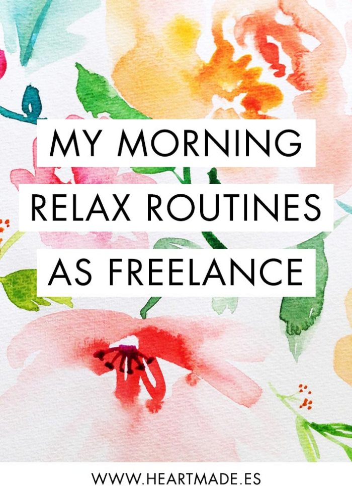 Try my morning relax routines and discover how to have productive and happy days while working from home! - by Claudia Orengo from heartmade.es