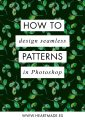 how to design a seamless pattern in Photoshop