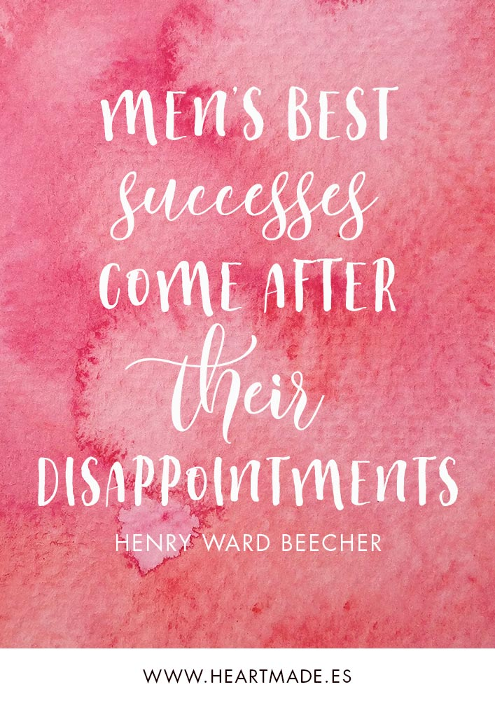 Men's best successes come after their disappointments. ~ HENRY WARD BEECHER ~ Motivational quote for business success