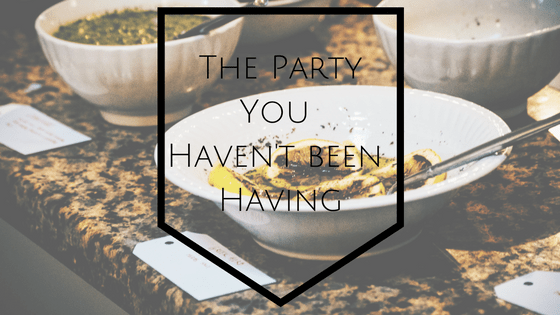 The Party You Haven't Been Having