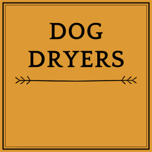 Dog Dryers