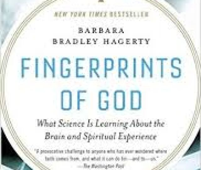 Fingerprints Of God What Science Is Learning About The Brain And Spiritual Experience Jpg