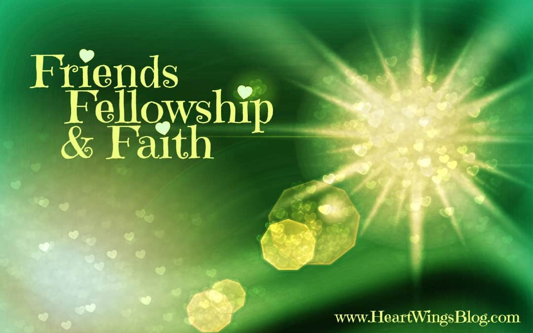 Friends and Fellowship Complement Faith