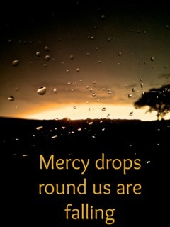 Awash in Mercy Drops