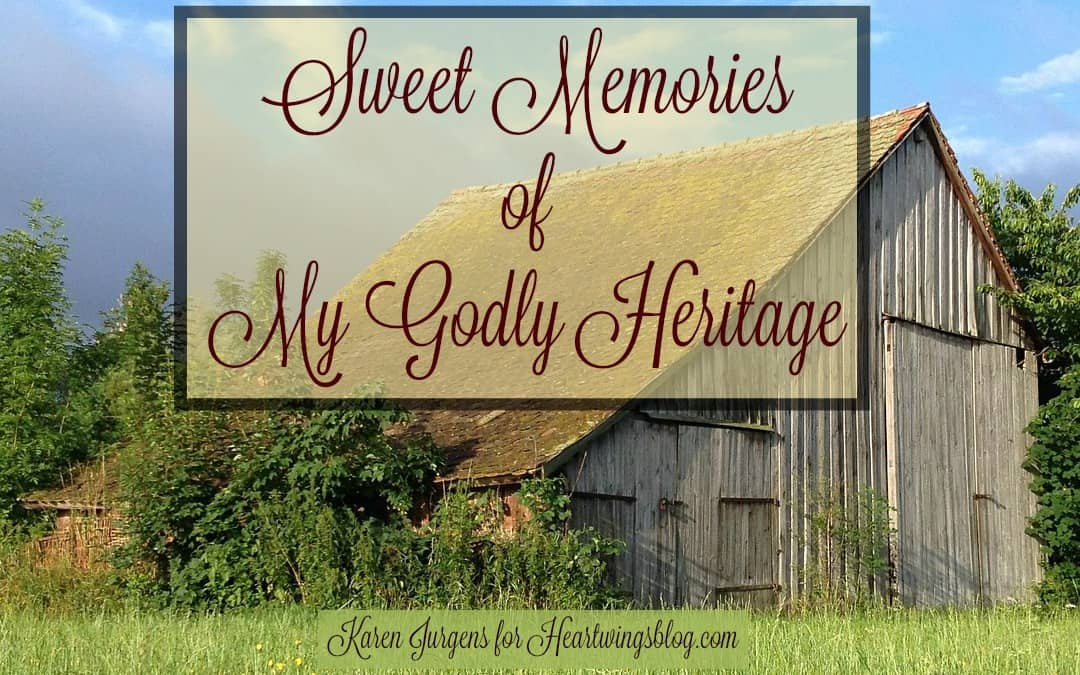 Sweet Memories of My Godly Heritage
