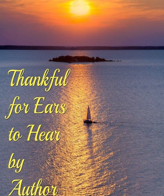 Thankful for Ears to Hear