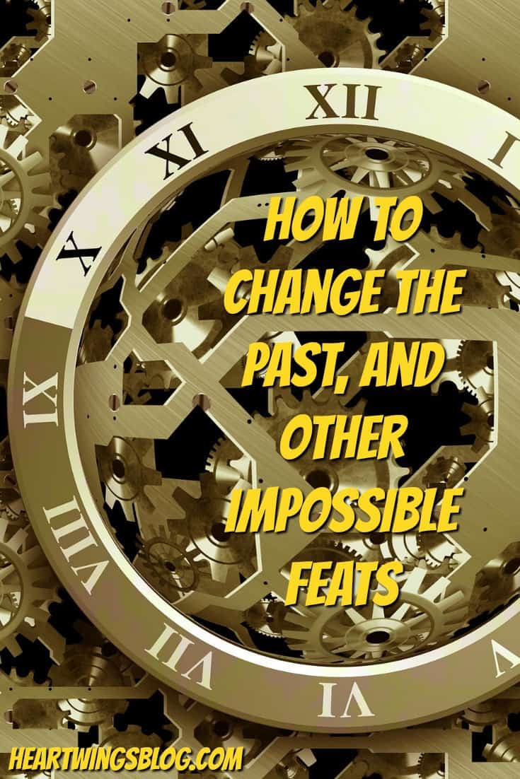 How to Change the Past, and Other Impossible Feats