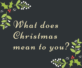 what does christmas mean to you