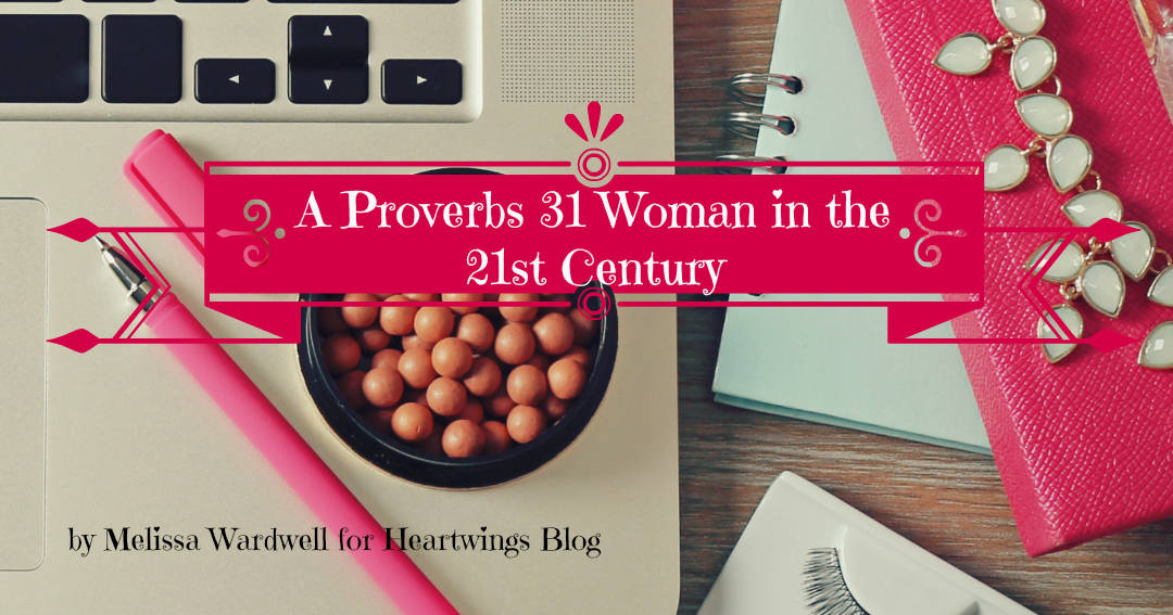 A Proverbs 31 woman in the 21st Century