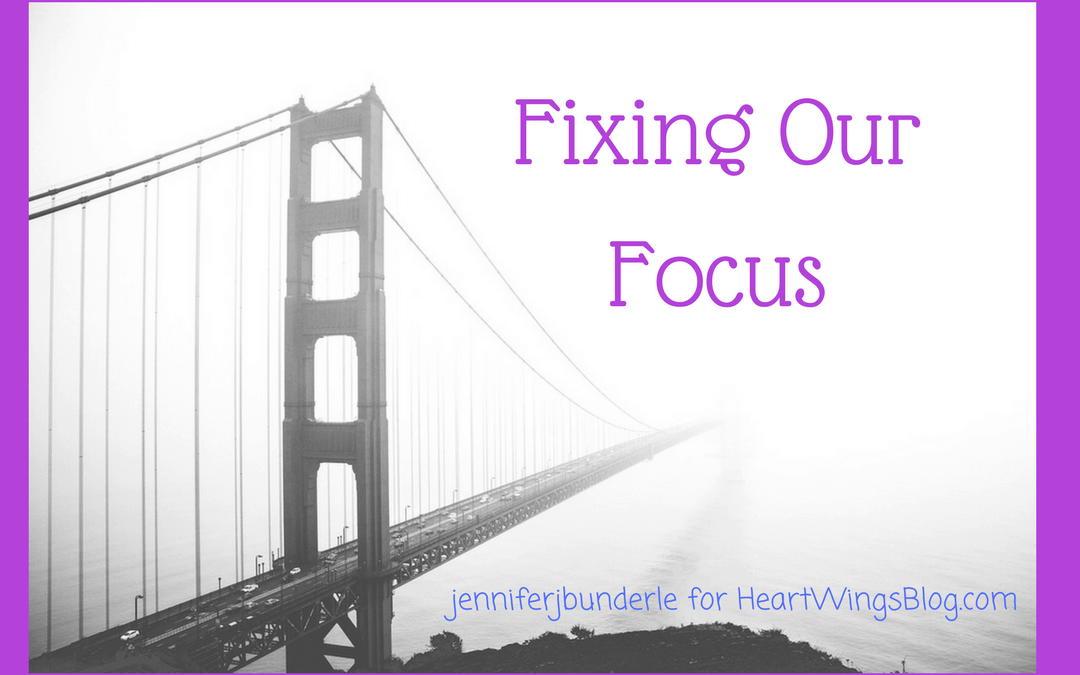 Fixing Our Focus When We have Trouble Focusing