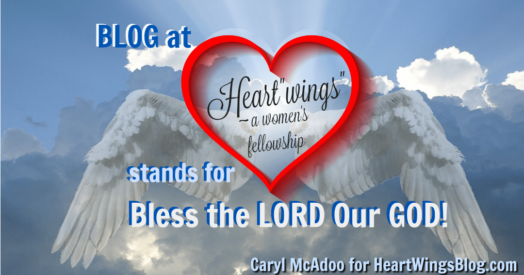 "BLOG at Heart""wings"" Stands for Bless the Lord Our God"