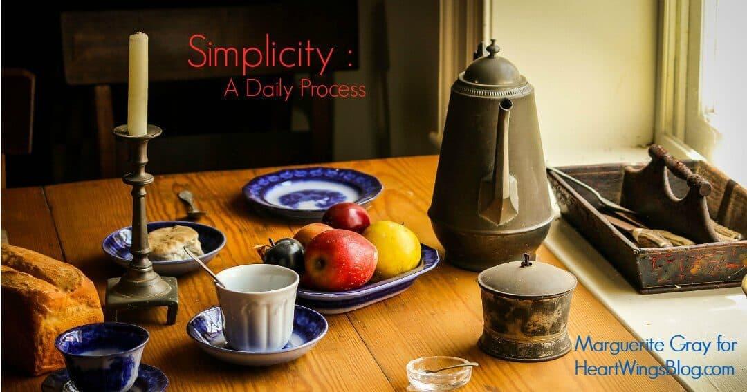 Simplicity: A Daily Process