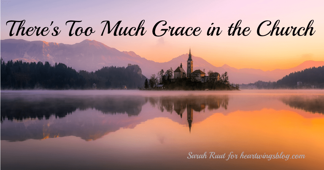 There's Too Much Grace in the Church