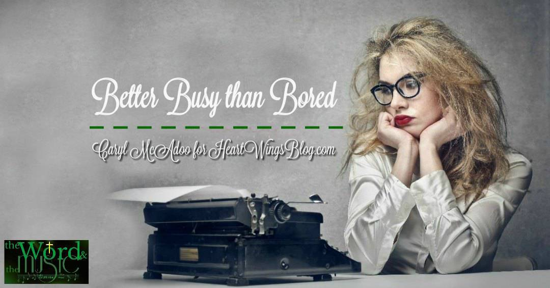 Better Busy than Bored