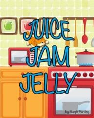 Children's book Juice, Jam, Jelly by author Margie Harding featured on HeartWingsBlog.com