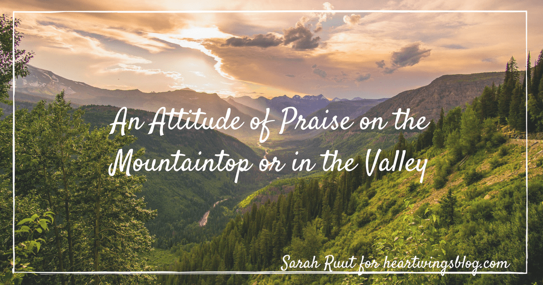 An Attitude of Praise on the Mountaintop or in the Valley