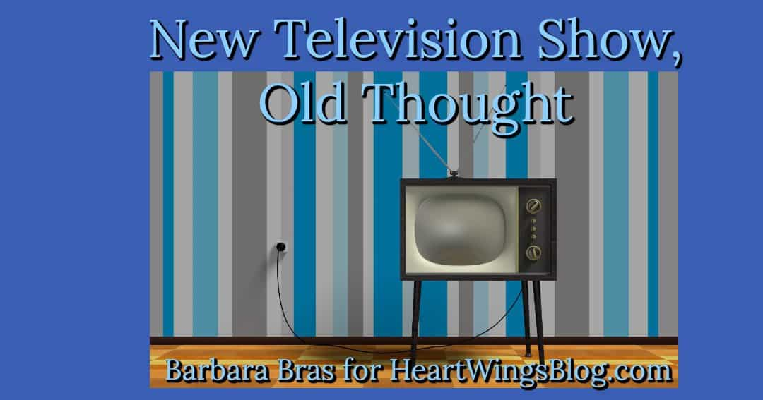 New Television Show, Old Thought