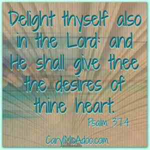 God will give me the desires of my heart