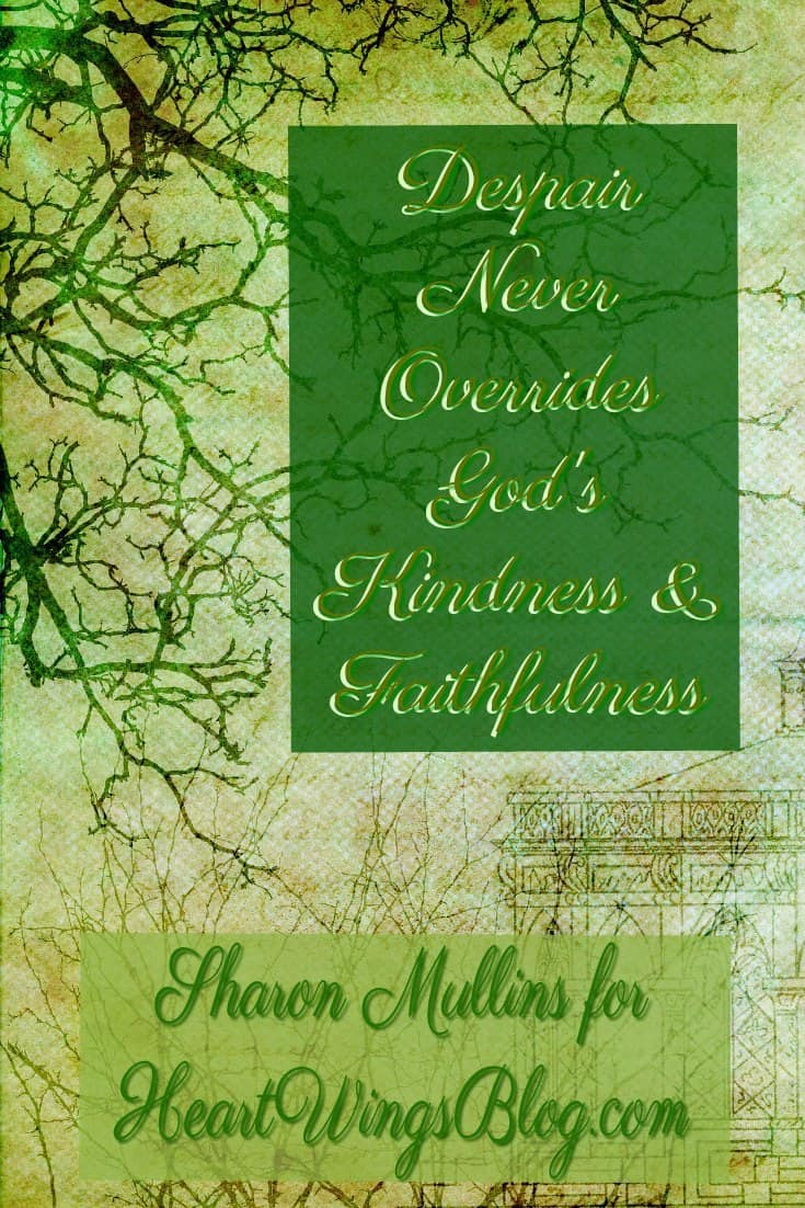 Sharon Mullins knows despair and yet . . . has a testimony shared at HeartWings Blog. Don't miss it!