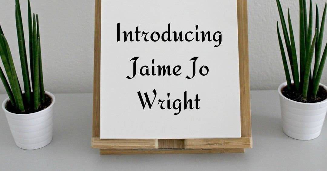 Introducing Jaime Jo Wright!