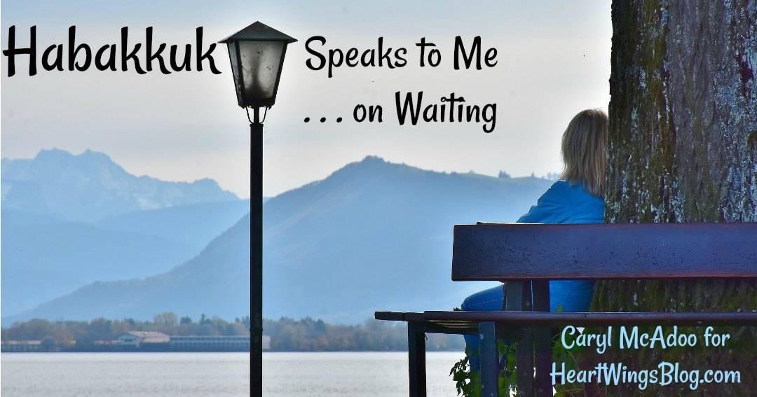Habakkuk Speaks to Me on Waiting