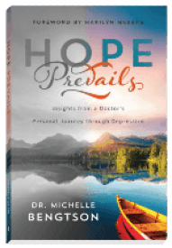 Overcome Depression with Dr. Michelle Bengston, author of Hope Prevails: Insights from a Doctor's Personal Journey through Depression at HeartWings Blog