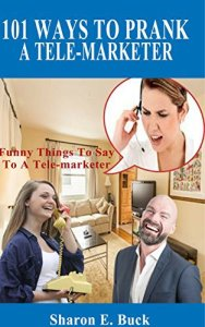101 Ways to Prank a Telemarketer by author known for her unique brand of humor, Sharon E. Buck featured on HeartWingsBlog.com
