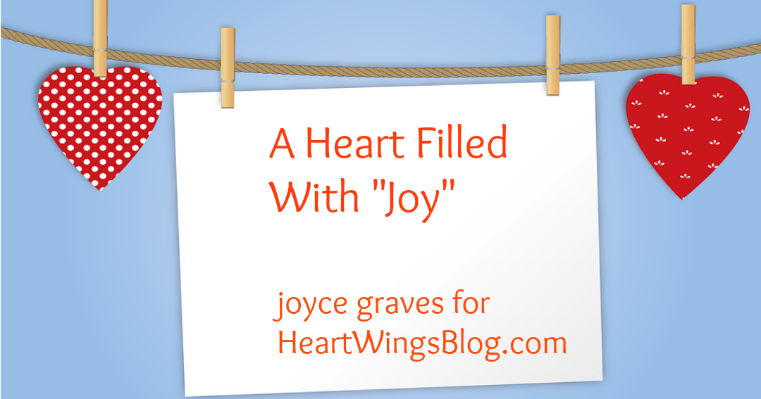 "A Heart Filled With ""Joy"" ~ My Focus Word for 2018"