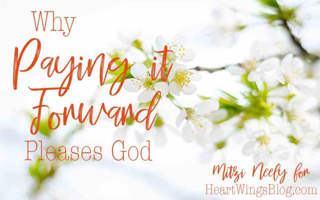 Why Paying it Forward Pleases God