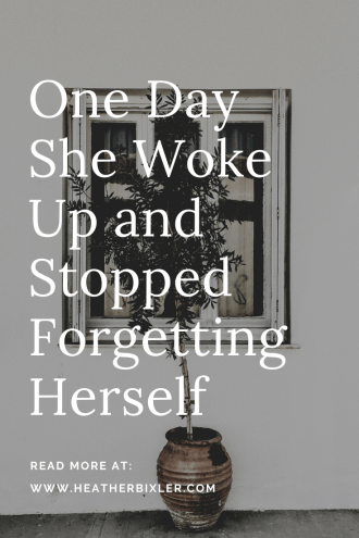 Breaking the Spirit of Pride - One Day She Woke up and Stopped Forgetting Herself