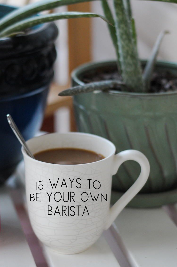 15 ways to be your own barista - a list of simple, delicious coffeehouse-style recipes that will turn your kitchen into a safehaven! #coffee #coffeehousevibe #coffeefirstthenadult @heathersdish