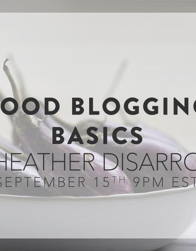 Food Blogging Basics: A Class    HeathersDish.com