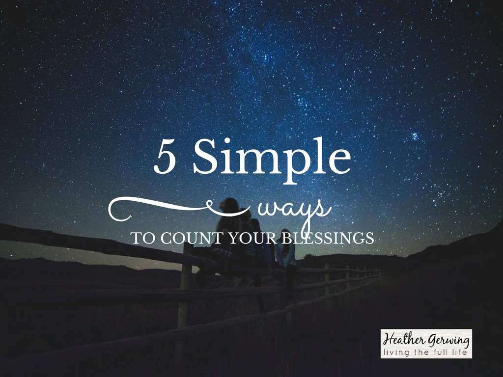5 Simple Ways To Count Your Blessings
