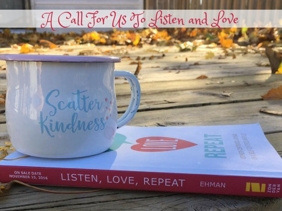 A Call For Us To Listen and Love