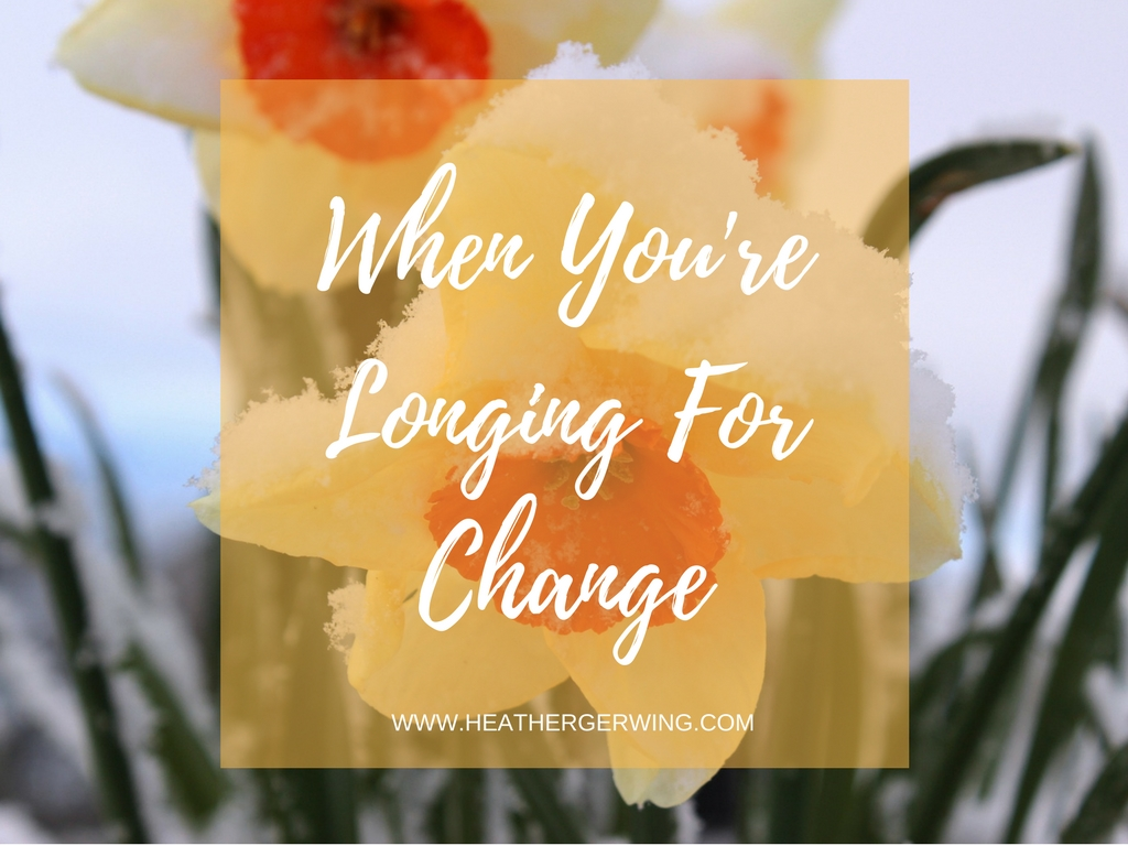 When You're Longing For Change