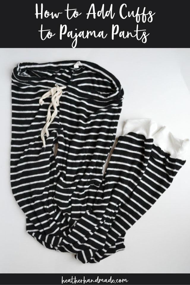 Adding Cuffs to Pajama Pants - Sewing Tutorial