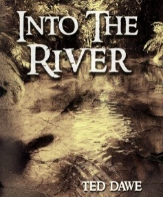 Into the River Ted Dawe