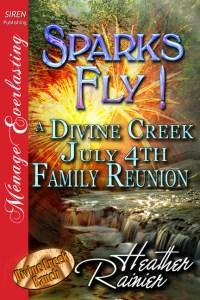 Sparks Fly! by Heather Rainier