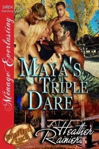 Maya's Triple Dare by Heather Rainier
