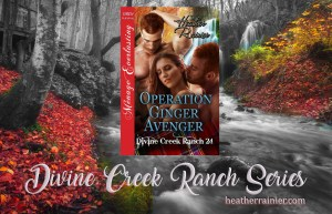 The latest release in the Divine Creek Ranch Collection: Operation Ginger Avenger
