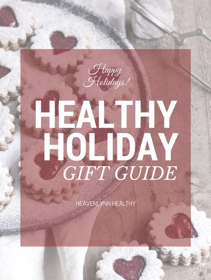 Healthy Holiday Gift Guide - heavenlynnhealthy.com