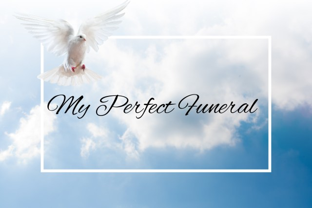 My Perfect Funeral