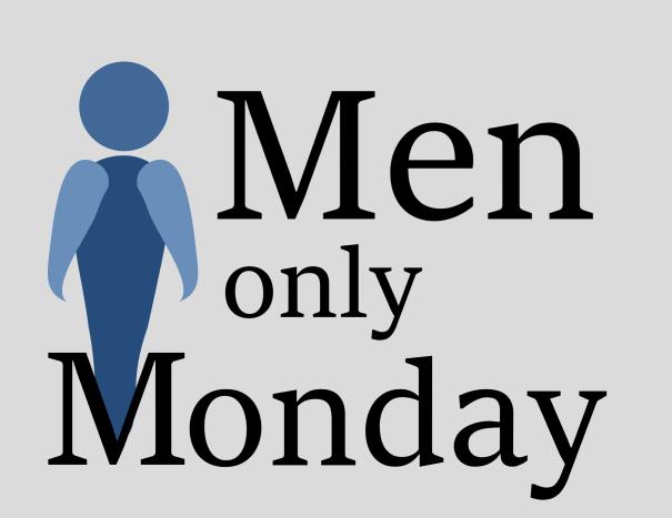 Men Only Monday